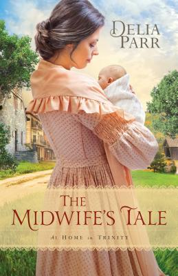 The Midwife's Tale (At Home in Trinity #1)