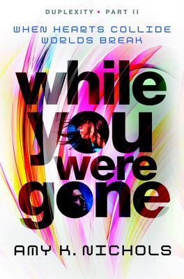While You Were Gone (Duplexity, #2)