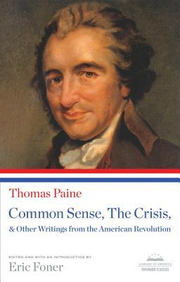 Common Sense / The Crisis / Other Writings from the American Revolution