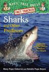 Sharks and Other Predators: A Nonfiction Companion to Magic Tree House #53: Shadow of the Shark (Magic Tree House Fact Tracker #32)