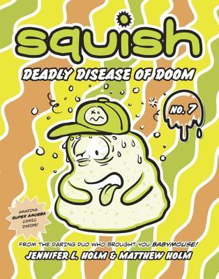 Deadly Disease of Doom (Squish, 7)