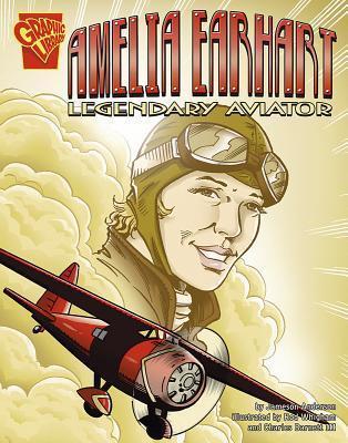 Amelia Earhart: Legendary Aviator (Graphic Biographies)