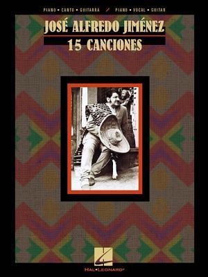 Jose Alfredo Jimenez: 15 Canciones