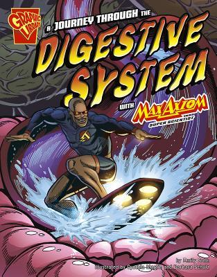Download Journey Through the Digestive System with Max Axiom, Super Scientist Epub