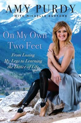 on-my-own-two-feet-from-losing-my-legs-to-learning-the-dance-of-life