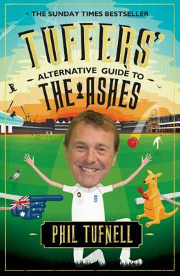 Tuffers' Alternative Guide to the Ashes: Brush up on your cricket knowledge for the 2017-18 Ashes por Phil Tufnell