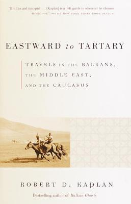 Eastward to Tartary: Travels in the Balkans, the Middle East, and the Caucasus