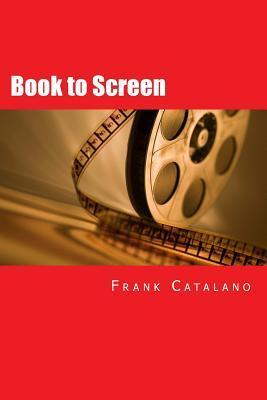 Book to Screen: How to Adapt Your Novel Into a Screenplay