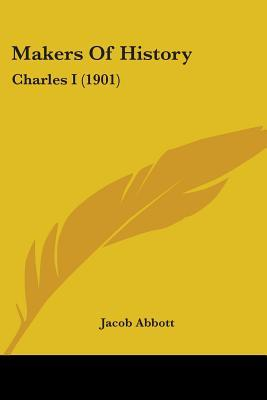 Charles I (Makers of History, #1)