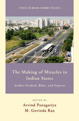Making of Miracles in Indian States: Andhra Pradesh, Bihar, and Gujarat