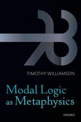 Modal Logic as Metaphysics P par Timothy Williamson