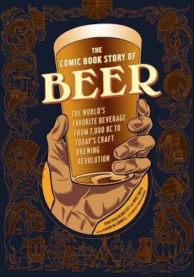 The Comic Book Story of Beer by Jonathan Hennessey