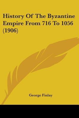 History of the Byzantine Empire from 716 to 1056 (1906)