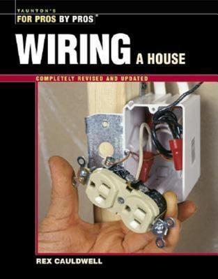 wiring a house by rex cauldwell rh goodreads com Old House Wiring Basic House Wiring Diagrams
