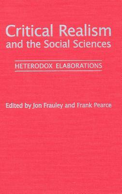 Critical Realism and the Social Sciences: Heterodex Elaborations