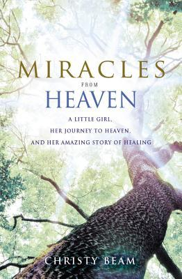 Miracles from Heaven by Christy Beam thumbnail