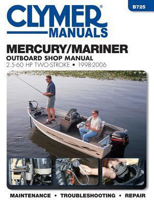 Mercury/Mariner Outboard Shop Manual: 2.5-60 HP 1998-2006