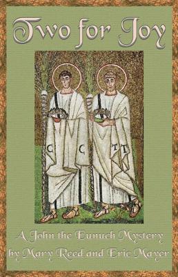 Two for Joy (John the Eunuch, #2)