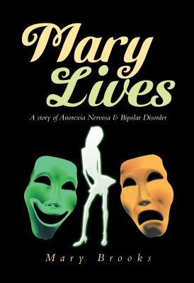 Mary Lives - A Story of Anorexia Nervosa & Bipolar Disorder