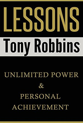 Lessons From Tony Robbins: Unlimited Power & Personal Achievement