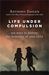 Life Under Compulsion by Anthony M. Esolen