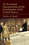 An Economic Interpretation of the Constitution of the United ... by Charles A. Beard