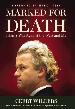 Ebook Marked for Death: Islam's War Against the West and Me by Geert Wilders TXT!