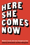 Here She Comes Now: Essays on Women in Music