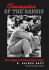 Champion of the Barrio by R. Gaines Baty