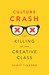 Culture Crash: The Killing of the Creative Class