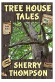 Ebook Tree House Tales: A Collection of Short Stories, Non-Fiction Shorts, Artwork, and Extracts From Five Narenta Tumults Novels by Sherry Thompson TXT!