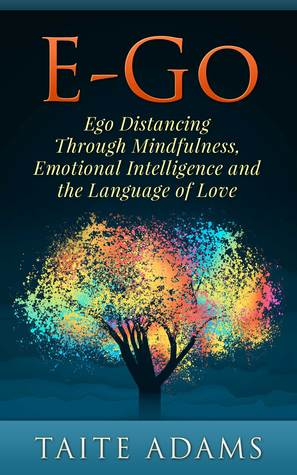 E-Go: Ego Distancing Through Mindfulness, Emotiona...