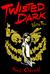 Twisted Dark, Volume 3