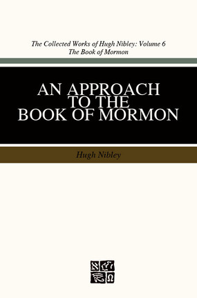 An Approach to the Book of Mormon by Hugh Nibley