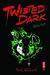 Twisted Dark, Volume 4