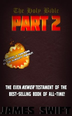 The Holy Bible Part 2: The Even NEWER Testament of the Best-Selling Book of All-Time!