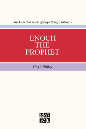 Enoch the Prophet by Hugh Nibley