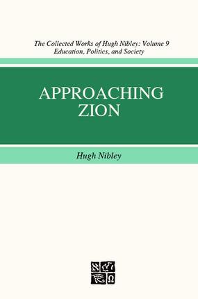 Approaching Zion by Hugh Nibley