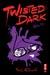 Twisted Dark, Volume 6