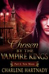 New Moon (Chosen by the Vampire Kings, #0.6)
