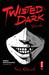 Twisted Dark, Volume 1