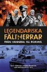 Legendariska fältherrar - Från Hannibal till Rommel by Dick Harrisson