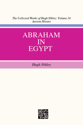 Abraham in Egypt by Hugh Nibley
