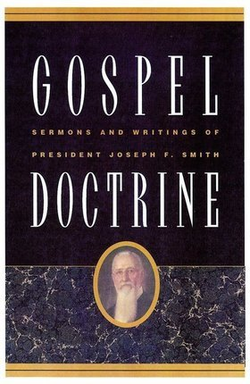 Gospel Doctrine: Sermons and Writings of President Joseph F. Smith
