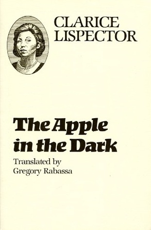 The Apple in the Dark by Clarice Lispector