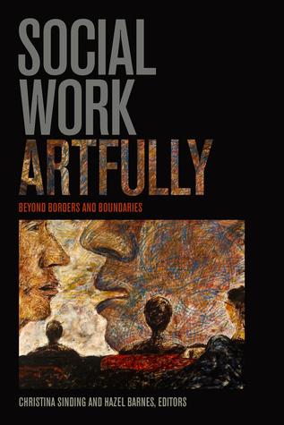 Social Work Artfully: Beyond Borders and Boundaries