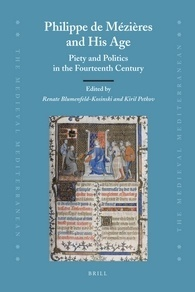 Philippe de Mezieres and His Age: Piety and Politics in the Fourteenth Century