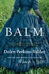 Balm by Dolen Perkins-Valdez