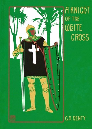 A Knight of the White Cross :A Tale of the Siege of Rhodes