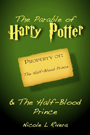 Finding Unauthorized Faith in Harry Potter  The Half Blood Prince